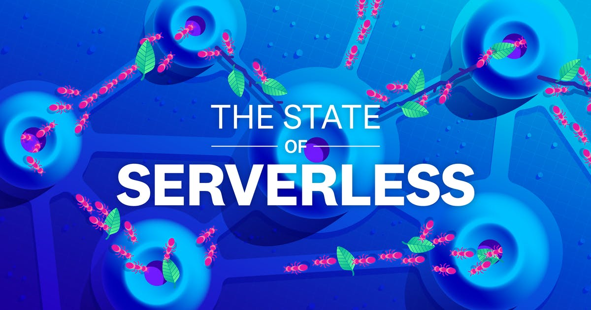 The State of Serverless